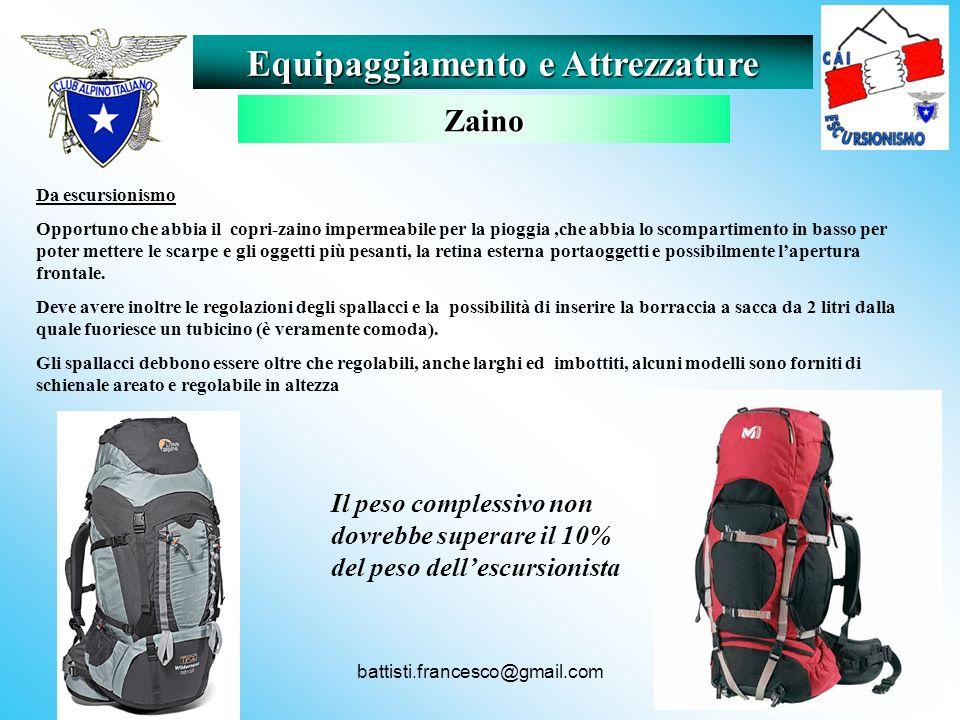 battisti.francesco@gmail.com Da escursionismo Opportuno che abbia il copri-zaino impermeabile per la pioggia,che abbia lo scompartimento in basso per