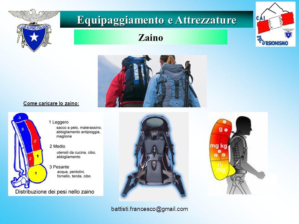battisti.francesco@gmail.com Come caricare lo zaino: Equipaggiamento e Attrezzature Zaino
