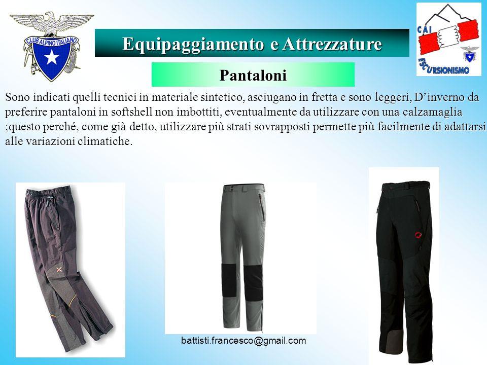 battisti.francesco@gmail.com Sono indicati quelli tecnici in materiale sintetico, asciugano in fretta e sono leggeri, Dinverno da preferire pantaloni