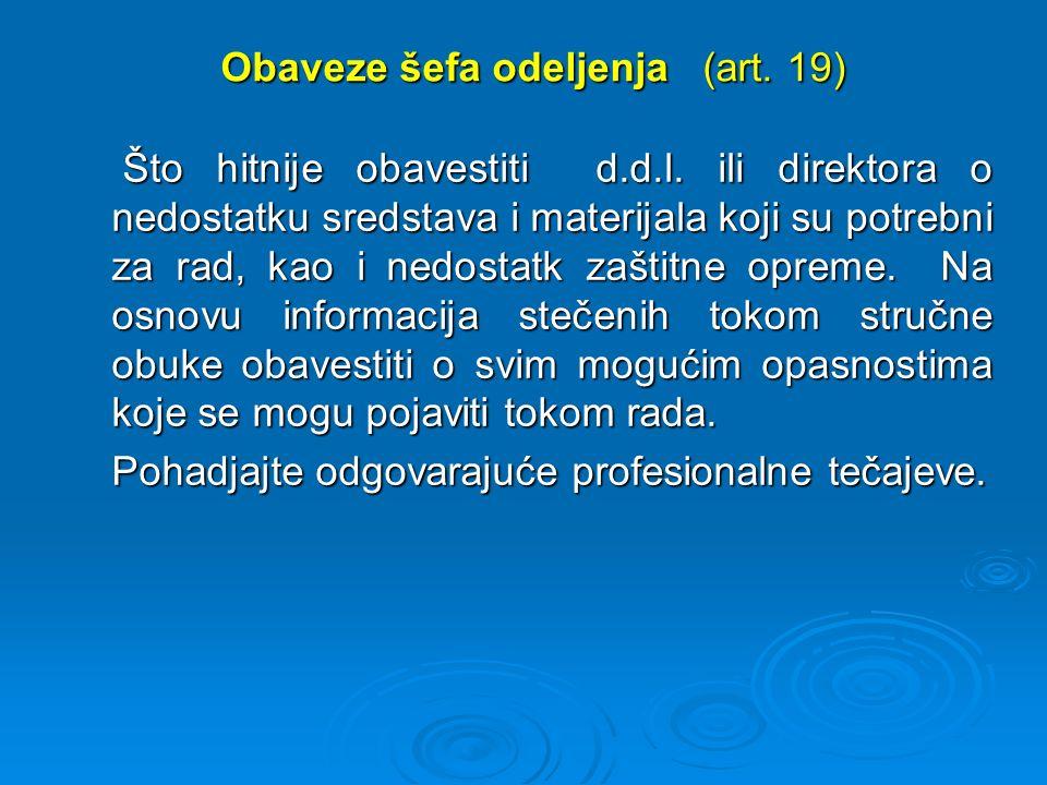 Obaveze šefa odeljenja (art. 19) Što hitnije obavestiti d.d.l.