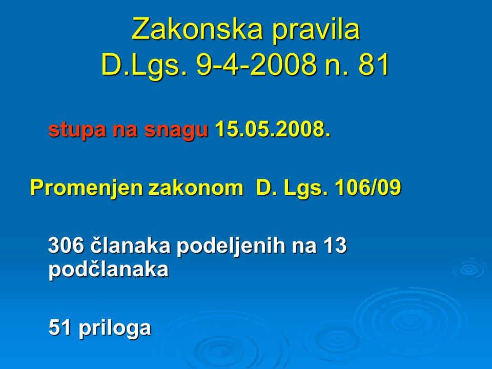 IL D.Lgs.81/2008 Naredba (Odluka) 81/08 sastavljena je od 13 podclanaka( naslova): 1.