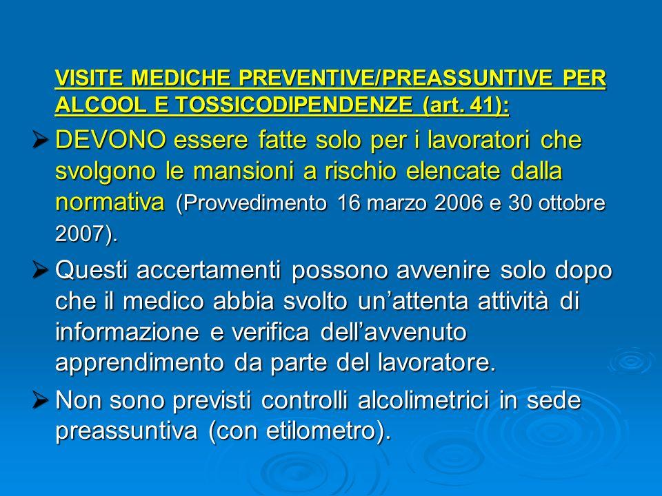 VISITE MEDICHE PREVENTIVE/PREASSUNTIVE PER ALCOOL E TOSSICODIPENDENZE (art. 41): VISITE MEDICHE PREVENTIVE/PREASSUNTIVE PER ALCOOL E TOSSICODIPENDENZE