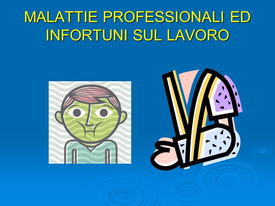 MALATTIE PROFESSIONALI ED INFORTUNI SUL LAVORO