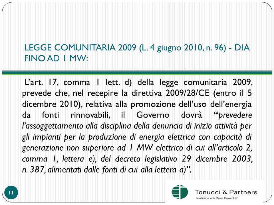 LEGGE COMUNITARIA 2009 (L. 4 giugno 2010, n. 96) - DIA FINO AD 1 MW: Lart. 17, comma 1 lett. d) della legge comunitaria 2009, prevede che, nel recepir