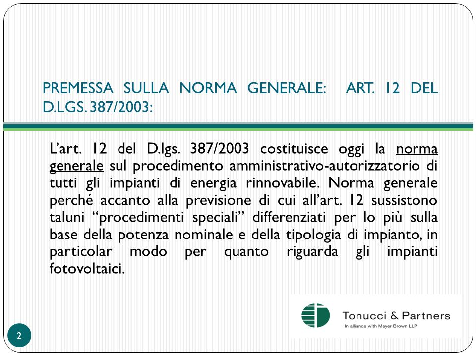 CONTENUTO DELLART.12 DEL D.LGS. 387/2003: Ai sensi dellart.