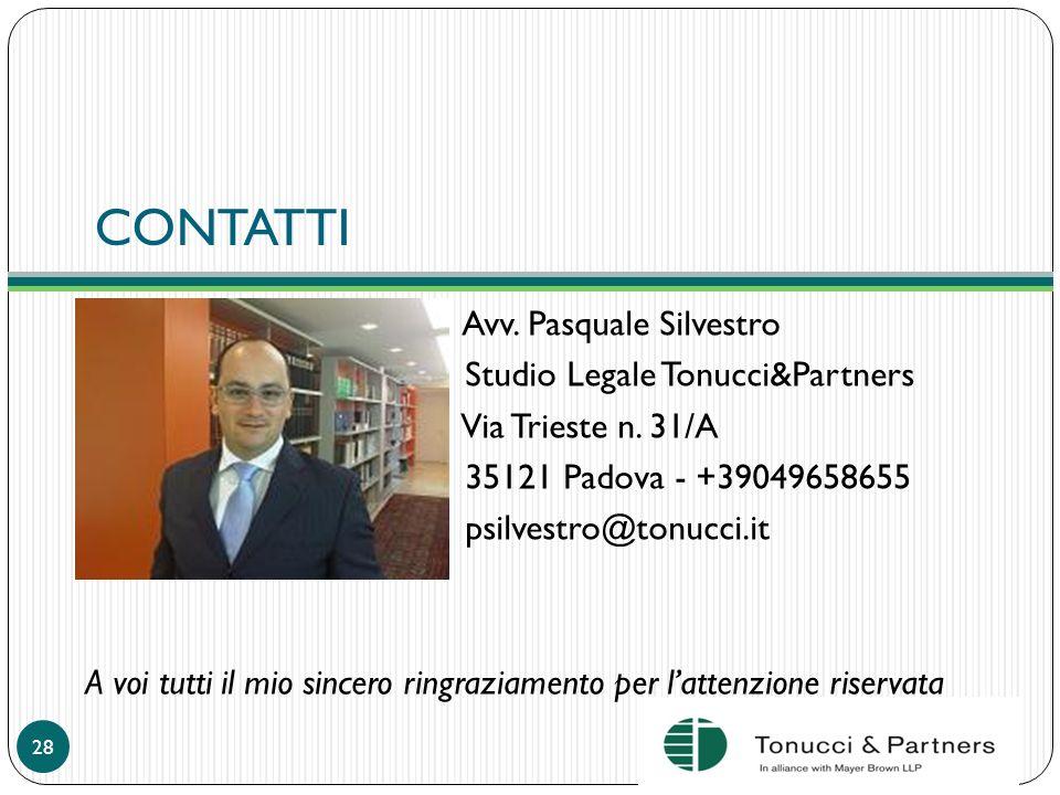 CONTATTI Avv. Pasquale Silvestro Studio Legale Tonucci&Partners Via Trieste n. 31/A 35121 Padova - +39049658655 psilvestro@tonucci.it A voi tutti il m