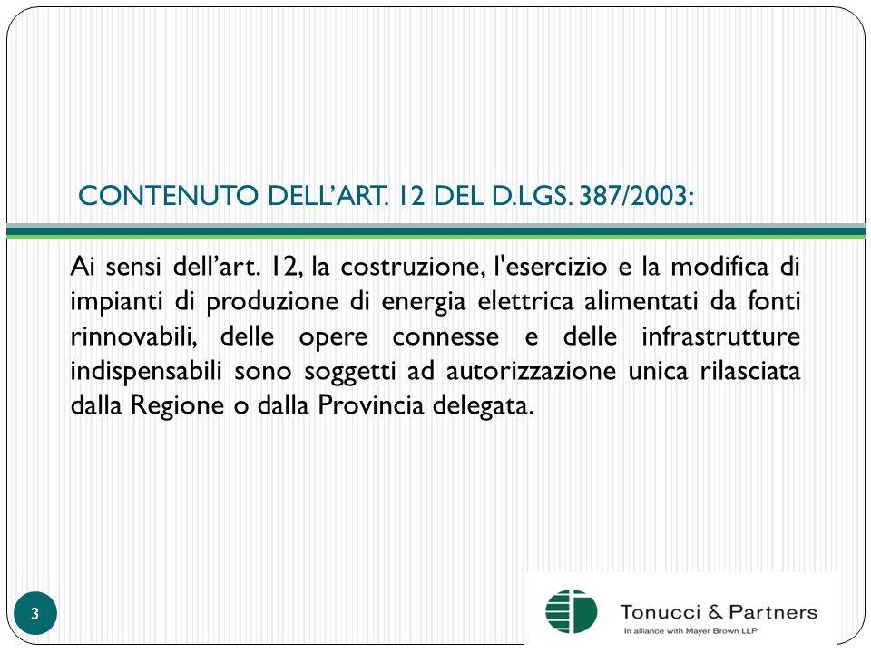 CONTENUTO DELLART. 12 DEL D.LGS. 387/2003: Ai sensi dellart. 12, la costruzione, l'esercizio e la modifica di impianti di produzione di energia elettr
