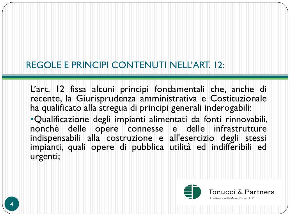 REGOLE E PRINCIPI CONTENUTI NELLART. 12: Lart. 12 fissa alcuni principi fondamentali che, anche di recente, la Giurisprudenza amministrativa e Costitu