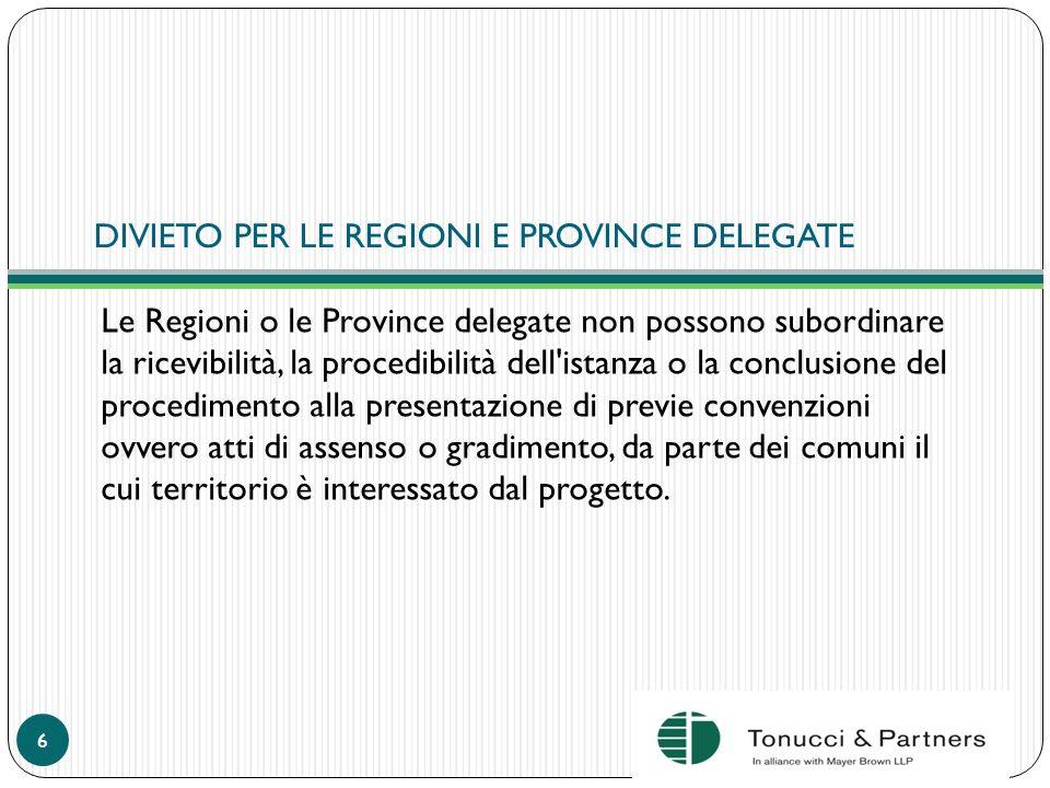 DIVIETO PER LE REGIONI E PROVINCE DELEGATE Le Regioni o le Province delegate non possono subordinare la ricevibilità, la procedibilità dell'istanza o