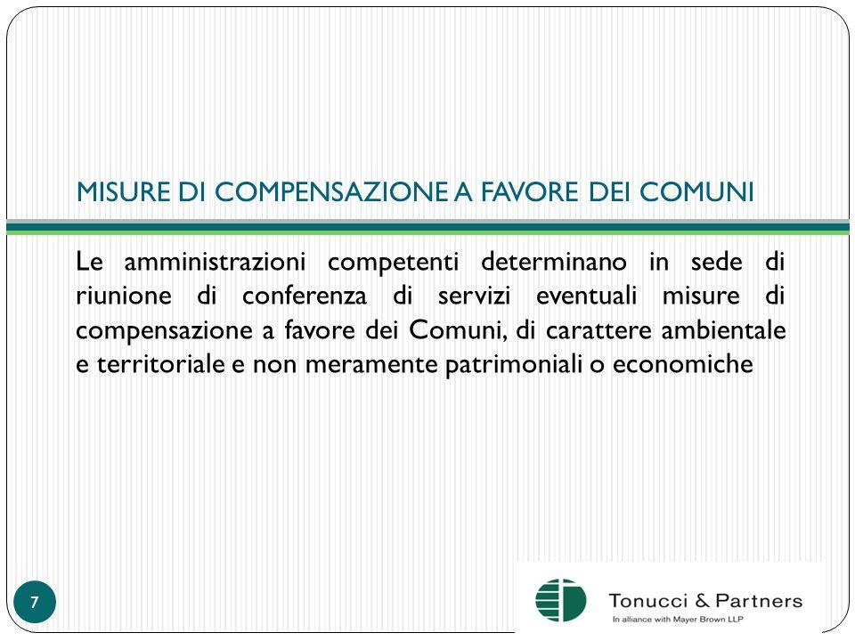 MISURE DI COMPENSAZIONE A FAVORE DEI COMUNI Le amministrazioni competenti determinano in sede di riunione di conferenza di servizi eventuali misure di