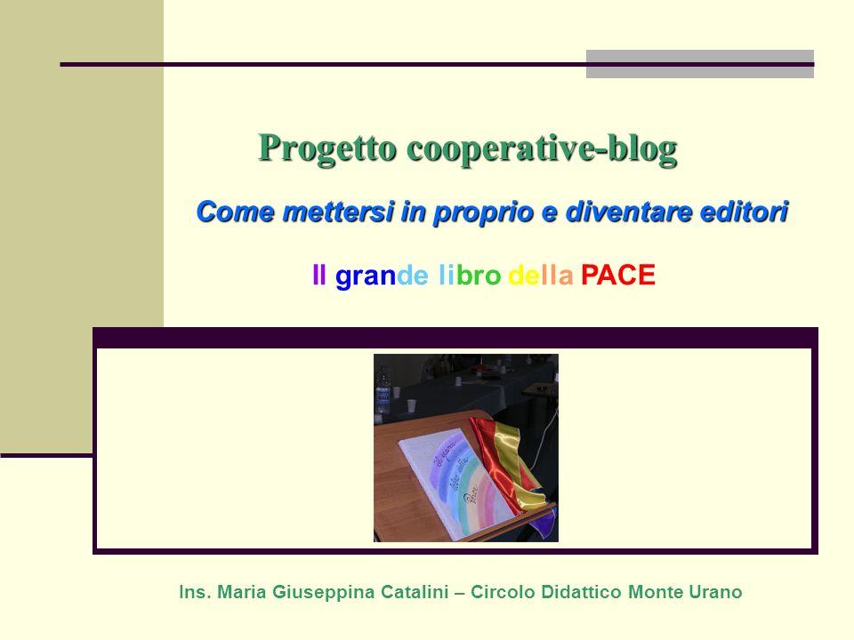 Progetto cooperative-blog Come mettersi in proprio e diventare editori Ins. Maria Giuseppina Catalini – Circolo Didattico Monte Urano Il grande libro