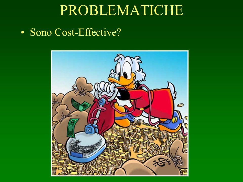 PROBLEMATICHE Sono Cost-Effective?