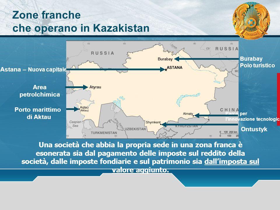 Zone franche che operano in Kazakistan Astana – Nuova capitale Porto marittimo di Aktau Ontustyk Parco per linnovazione tecnologica Una società che ab