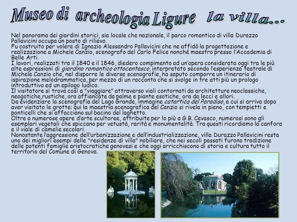 Nel panorama dei giardini storici, sia locale che nazionale, il parco romantico di villa Durazzo Pallavicini occupa un posto di rilievo. Fu costruito