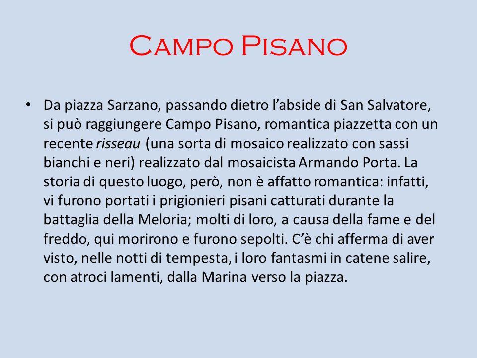 Campo Pisano Da piazza Sarzano, passando dietro labside di San Salvatore, si può raggiungere Campo Pisano, romantica piazzetta con un recente risseau