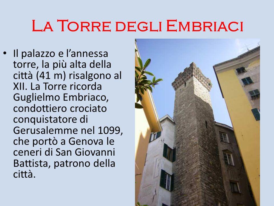La Torre degli Embriaci Il palazzo e lannessa torre, la più alta della città (41 m) risalgono al XII. La Torre ricorda Guglielmo Embriaco, condottiero