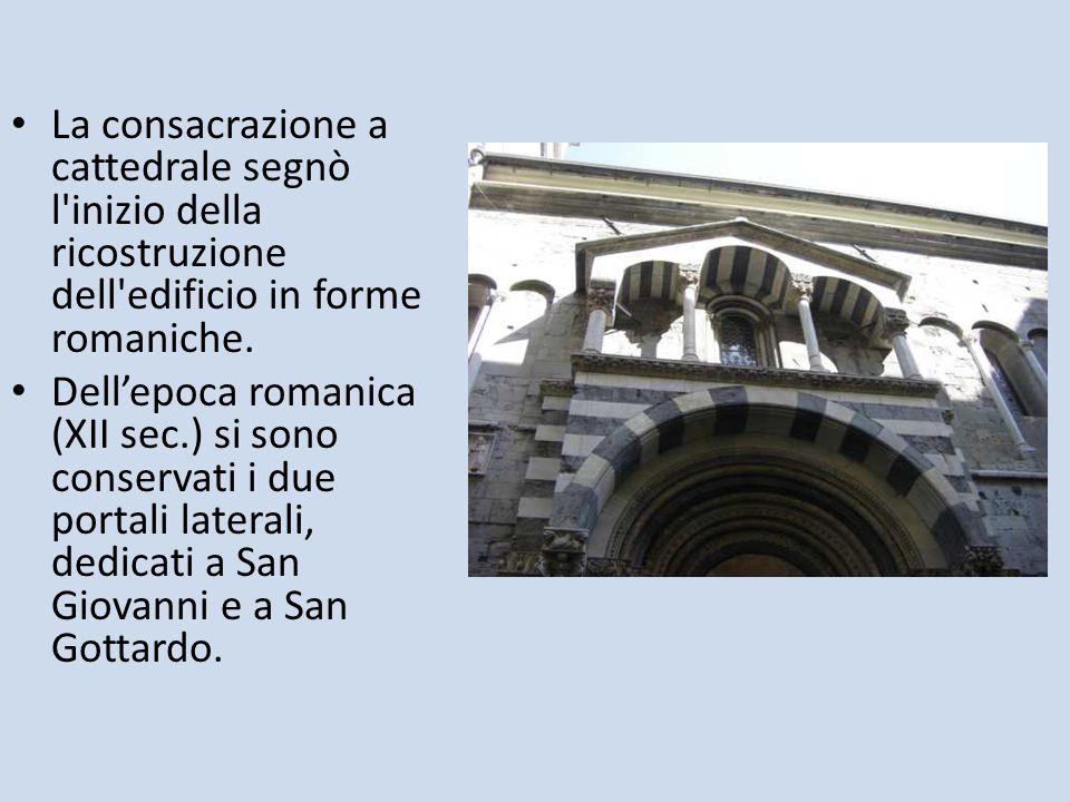La consacrazione a cattedrale segnò l'inizio della ricostruzione dell'edificio in forme romaniche. Dellepoca romanica (XII sec.) si sono conservati i