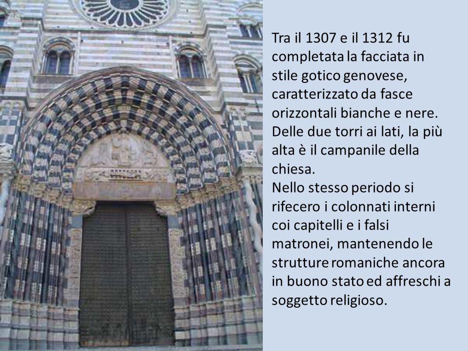Tra il 1307 e il 1312 fu completata la facciata in stile gotico genovese, caratterizzato da fasce orizzontali bianche e nere. Delle due torri ai lati,