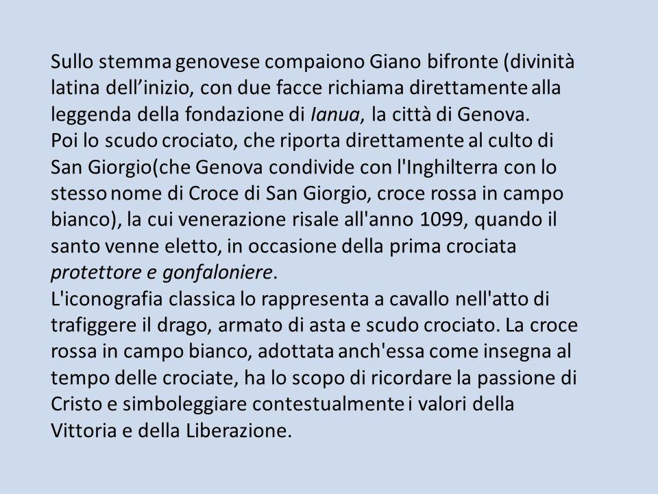 Sullo stemma genovese compaiono Giano bifronte (divinità latina dellinizio, con due facce richiama direttamente alla leggenda della fondazione di Ianu