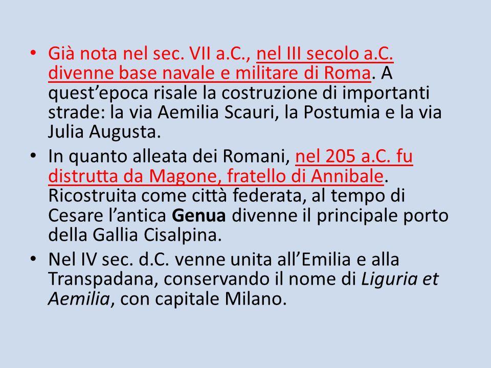 Già nota nel sec. VII a.C., nel III secolo a.C. divenne base navale e militare di Roma. A questepoca risale la costruzione di importanti strade: la vi