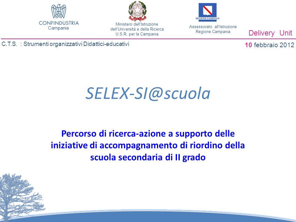 SELEX-SI@scuola Percorso di ricerca-azione a supporto delle iniziative di accompagnamento di riordino della scuola secondaria di II grado Delivery Unit C.T.S.