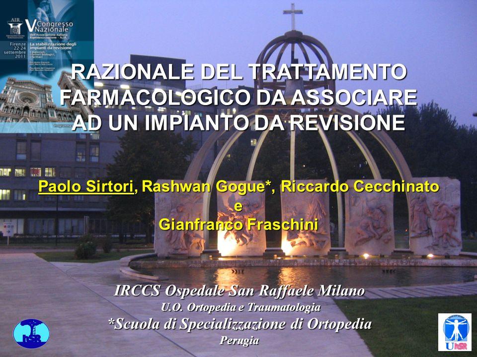 IRCCS Ospedale San Raffaele Milano U.O. Ortopedia e Traumatologia U.O. Ortopedia e Traumatologia *Scuola di Specializzazione di Ortopedia Perugia Paol