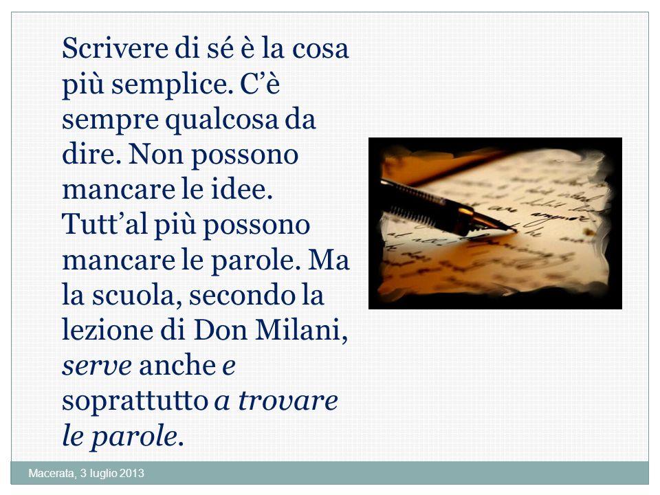 Macerata, 3 luglio 2013 Scrivere di sé è la cosa più semplice.