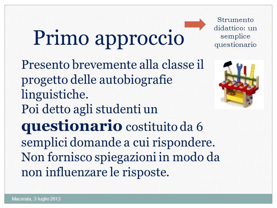 Macerata, 3 luglio 2013 Presento brevemente alla classe il progetto delle autobiografie linguistiche.