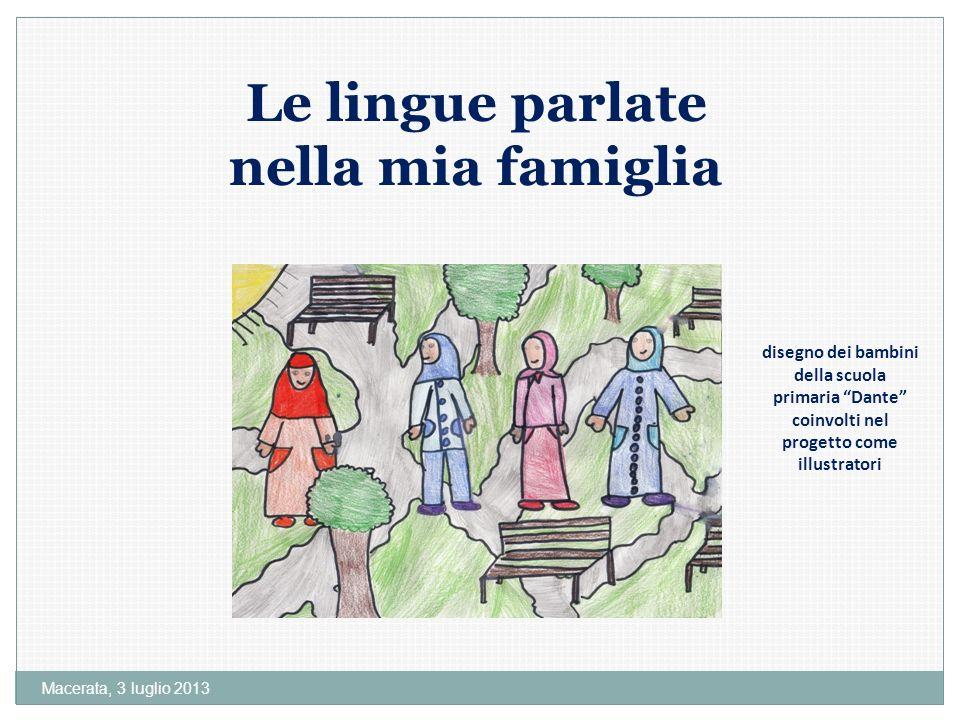 Macerata, 3 luglio 2013 Le lingue parlate nella mia famiglia disegno dei bambini della scuola primaria Dante coinvolti nel progetto come illustratori