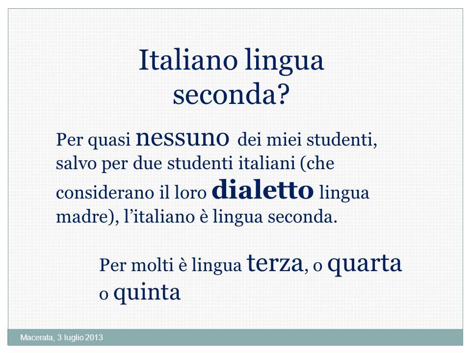 Macerata, 3 luglio 2013 Italiano lingua seconda.