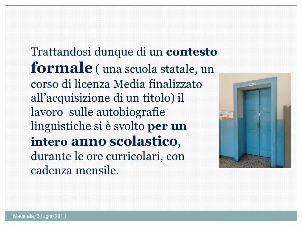 Macerata, 3 luglio 2013 Come sempre accade in questa tipologia di corsi, la classe presentava tratti di spiccata eterogeneità