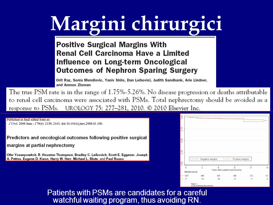 Margini chirurgici Patients with PSMs are candidates for a careful watchful waiting program, thus avoiding RN.