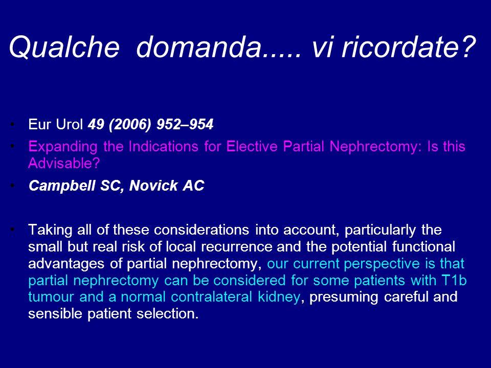 5.1.2.2 Raccomandazioni La NSS può essere proposta ed eseguita anche per RCC tra 4 e 7 cm di dimensioni massime in centri di riferimento e su pazienti adeguatamente selezionati