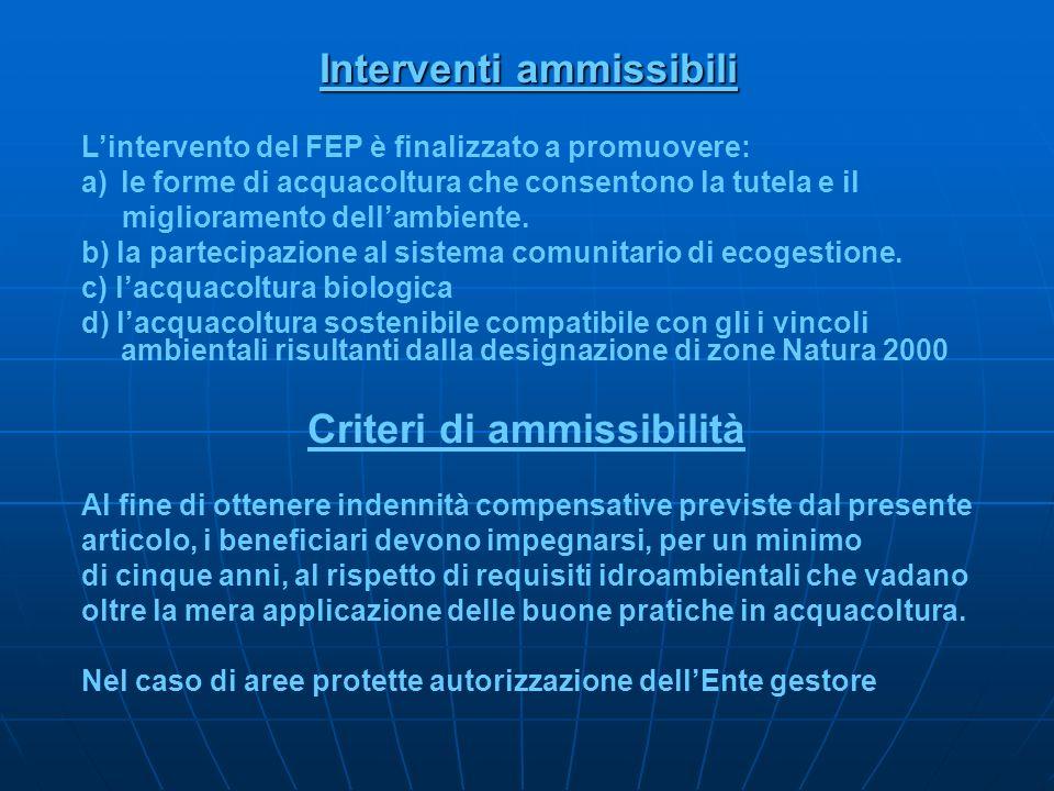 Interventi ammissibili Lintervento del FEP è finalizzato a promuovere: a)le forme di acquacoltura che consentono la tutela e il miglioramento dellambi