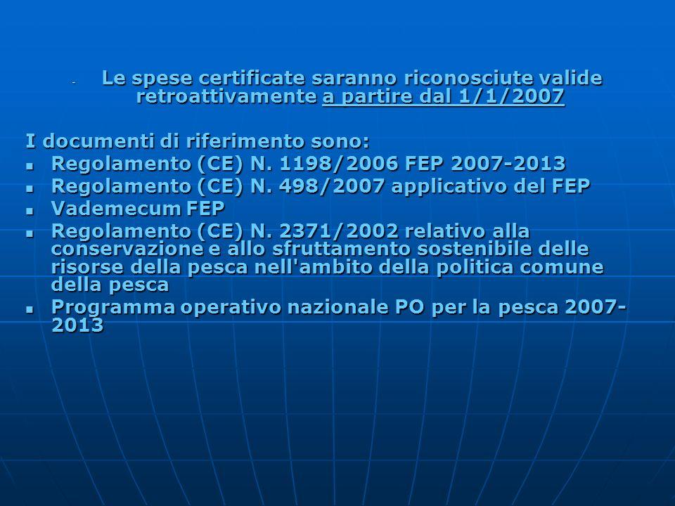 - Le spese certificate saranno riconosciute valide retroattivamente a partire dal 1/1/2007 I documenti di riferimento sono: Regolamento (CE) N. 1198/2