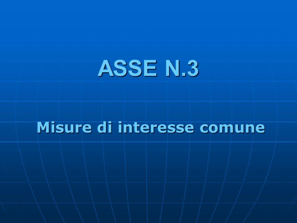 ASSE N.3 Misure di interesse comune