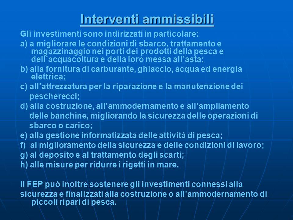 Interventi ammissibili Gli investimenti sono indirizzati in particolare: a) a migliorare le condizioni di sbarco, trattamento e magazzinaggio nei port