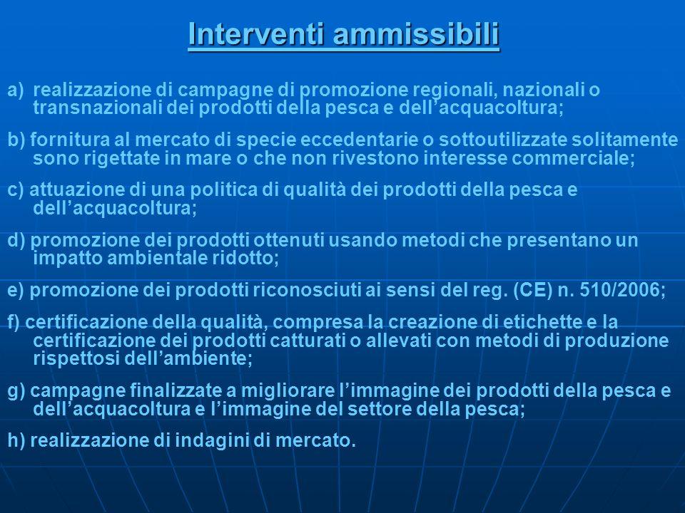 Interventi ammissibili a)realizzazione di campagne di promozione regionali, nazionali o transnazionali dei prodotti della pesca e dellacquacoltura; b)