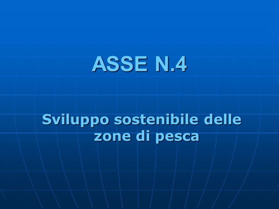 ASSE N.4 Sviluppo sostenibile delle zone di pesca