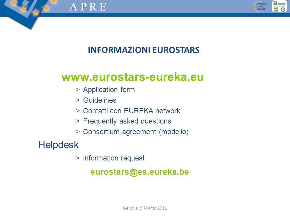 INFORMAZIONI EUROSTARS www.eurostars-eureka.eu >Application form >Guidelines >Contatti con EUREKA network >Frequently asked questions >Consortium agre