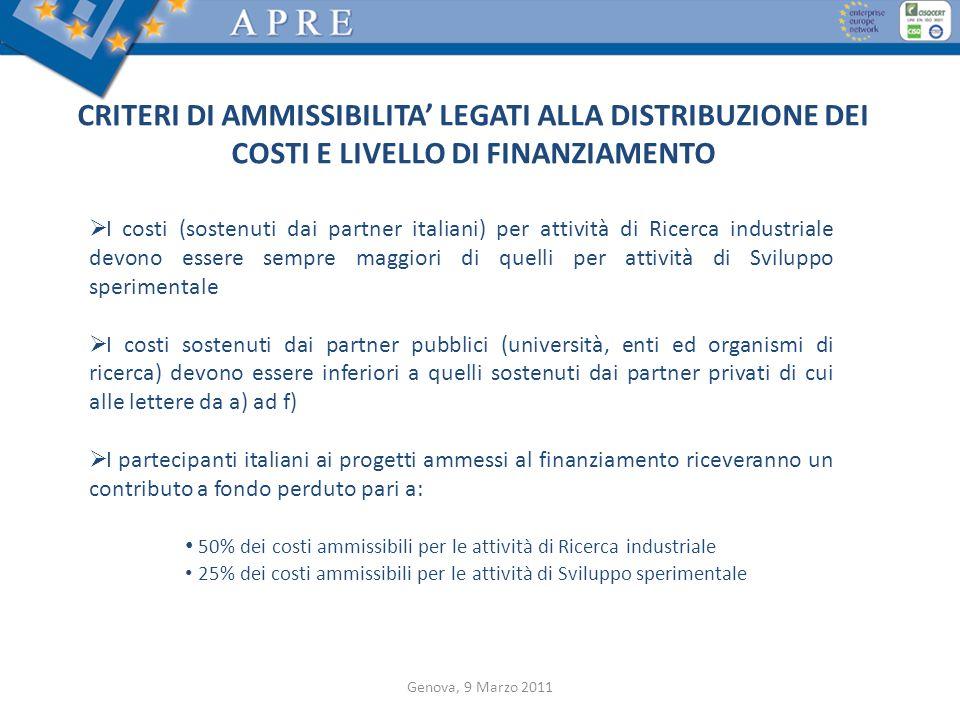 CRITERI DI AMMISSIBILITA LEGATI ALLA DISTRIBUZIONE DEI COSTI E LIVELLO DI FINANZIAMENTO Genova, 9 Marzo 2011 I costi (sostenuti dai partner italiani)