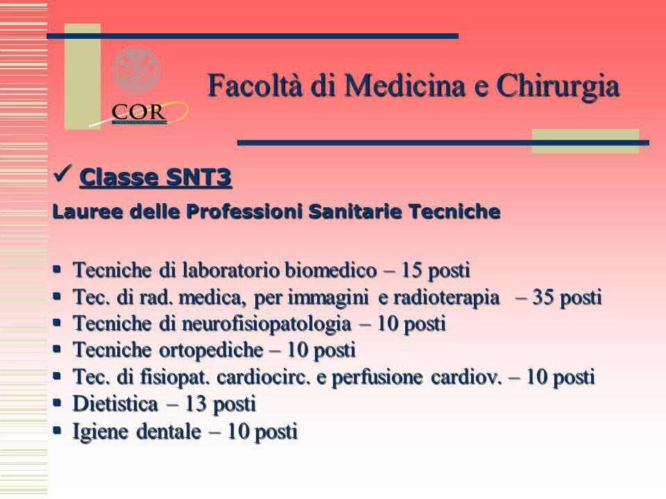 Classe SNT3 Classe SNT3 Classe SNT3 Classe SNT3 Lauree delle Professioni Sanitarie Tecniche Tecniche di laboratorio biomedico – 15 posti Tecniche di l
