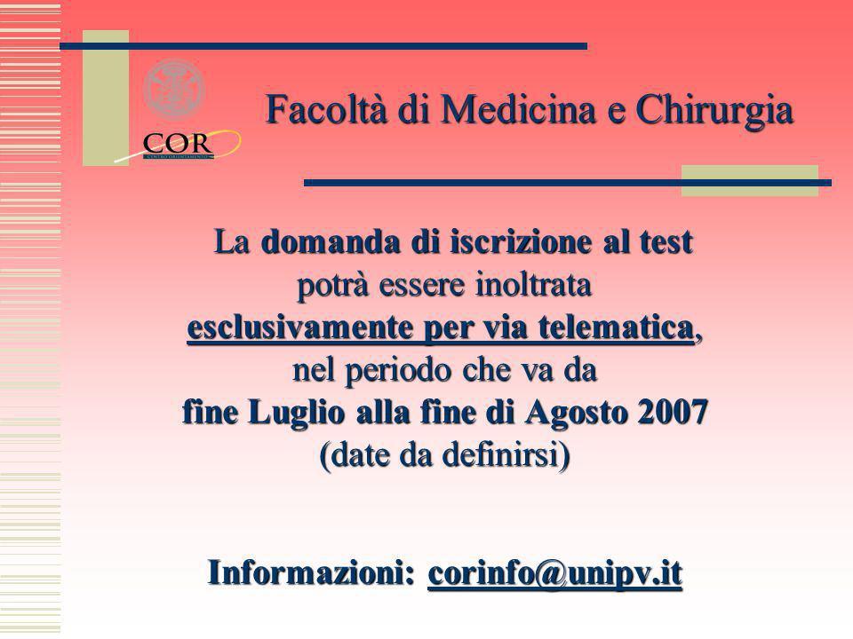 La domanda di iscrizione al test La domanda di iscrizione al test potrà essere inoltrata esclusivamente per via telematica, nel periodo che va da fine