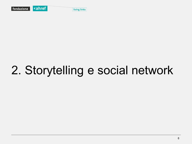 2. Storytelling e social network 6