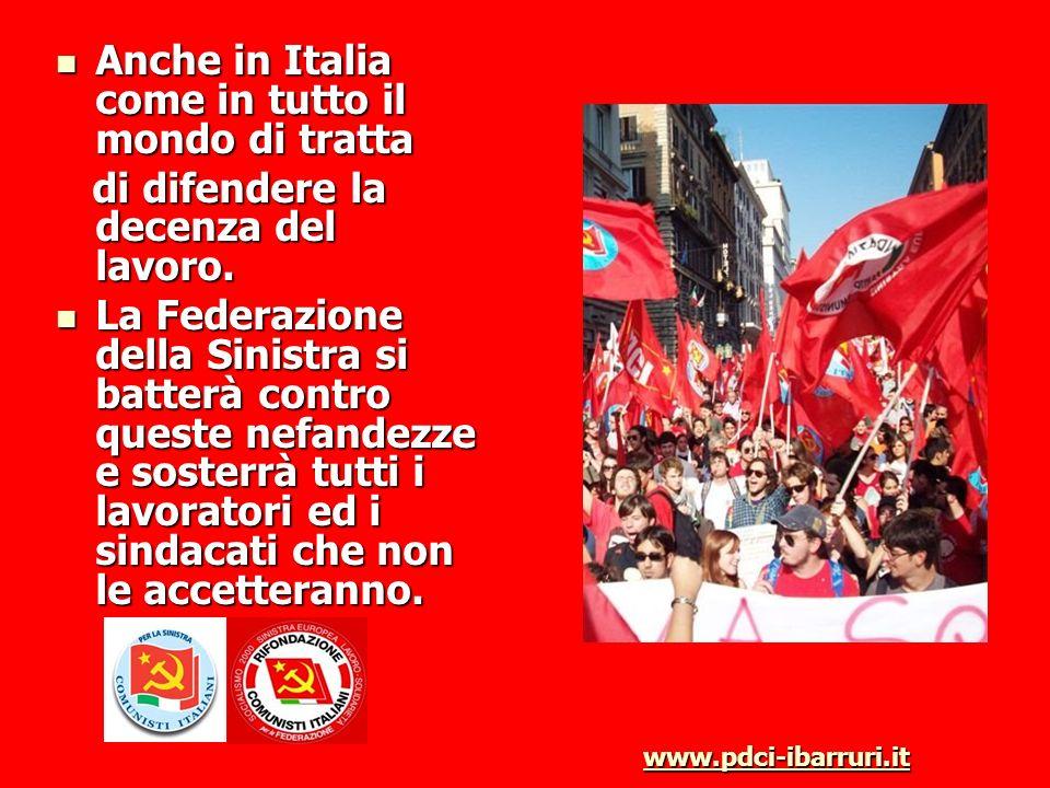 Anche in Italia come in tutto il mondo di tratta Anche in Italia come in tutto il mondo di tratta di difendere la decenza del lavoro. di difendere la