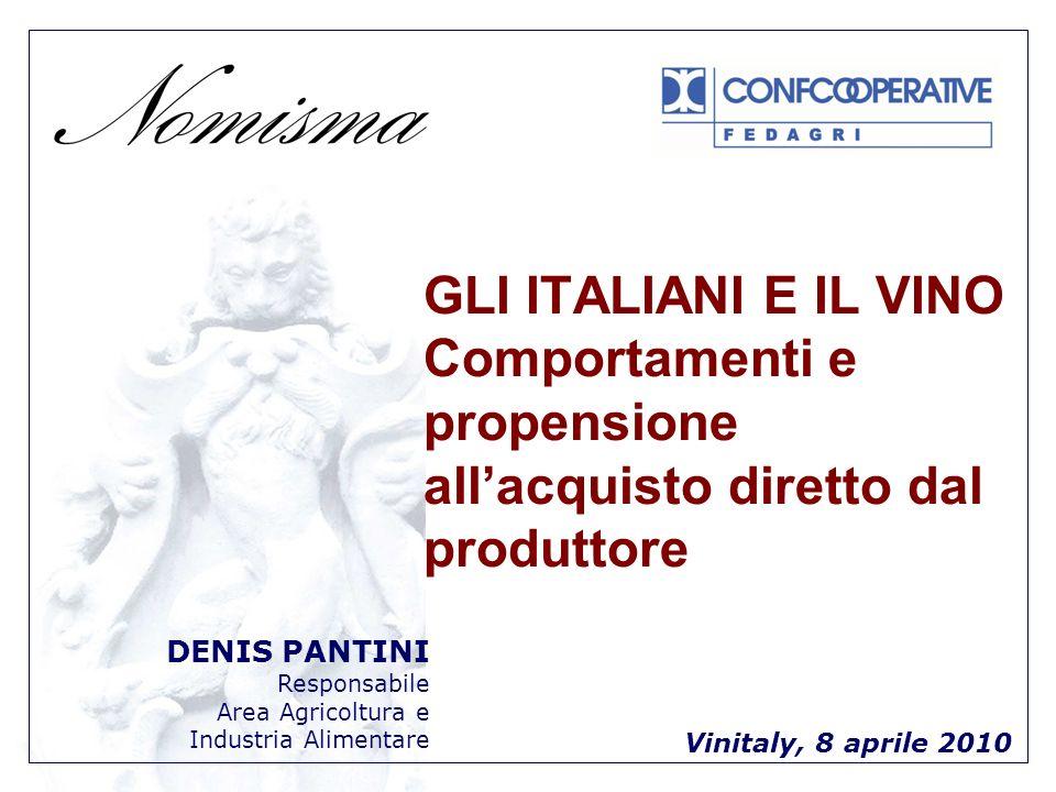 GLI ITALIANI E IL VINO Comportamenti e propensione allacquisto diretto dal produttore DENIS PANTINI Responsabile Area Agricoltura e Industria Alimentare Vinitaly, 8 aprile 2010