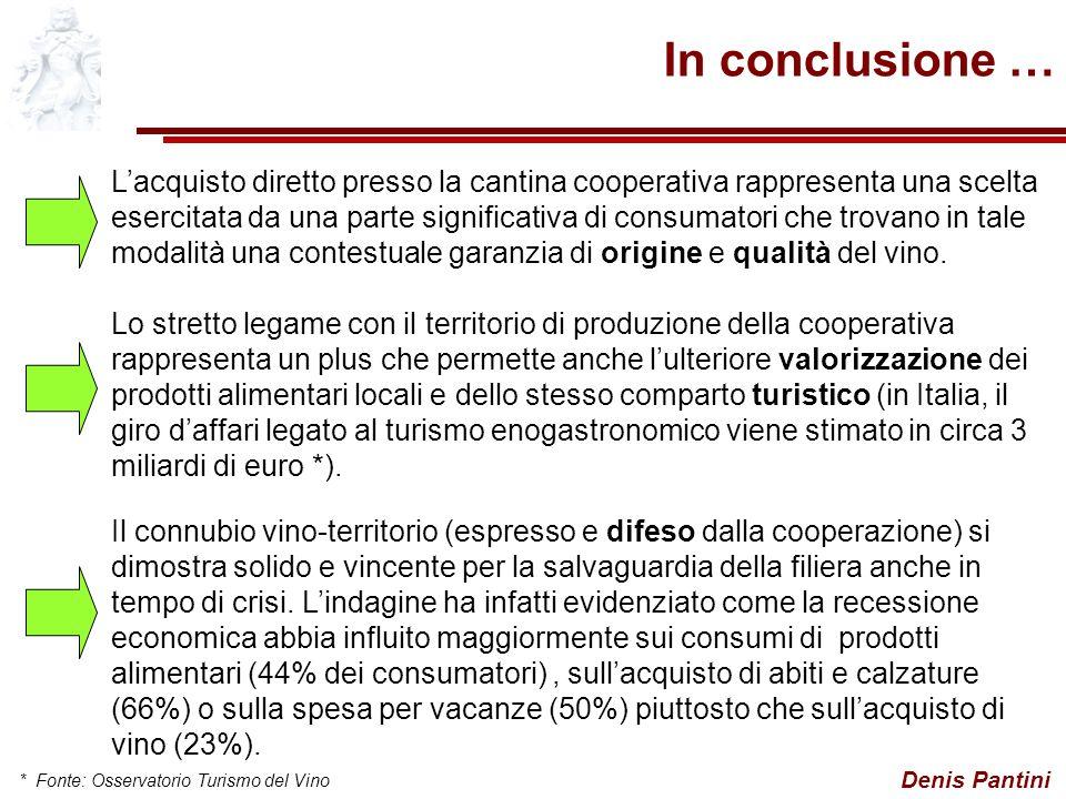 Denis Pantini In conclusione … Lacquisto diretto presso la cantina cooperativa rappresenta una scelta esercitata da una parte significativa di consumatori che trovano in tale modalità una contestuale garanzia di origine e qualità del vino.