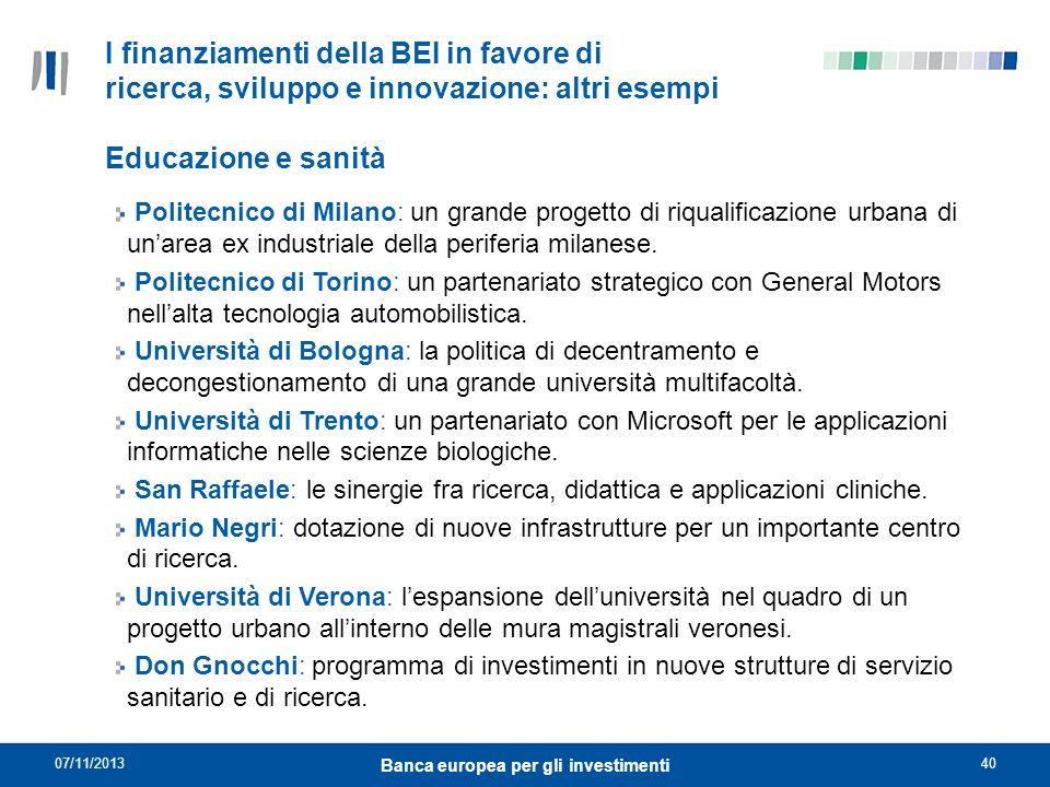 07/11/201340 Banca europea per gli investimenti Politecnico di Milano: un grande progetto di riqualificazione urbana di unarea ex industriale della pe
