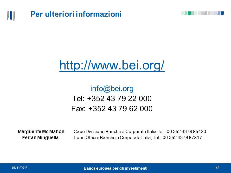 07/11/201342 Banca europea per gli investimenti Per ulteriori informazioni http://www.bei.org/ info@bei.org Tel: +352 43 79 22 000 Fax: +352 43 79 62