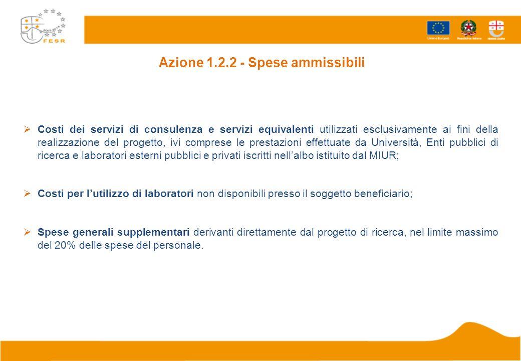 Azione 1.2.2 - Spese ammissibili Costi dei servizi di consulenza e servizi equivalenti utilizzati esclusivamente ai fini della realizzazione del proge